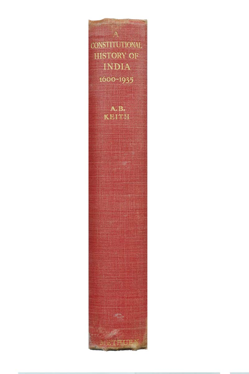 A CONSTITUTIONAL HISTORY OF INDIA (1600- 1935)
