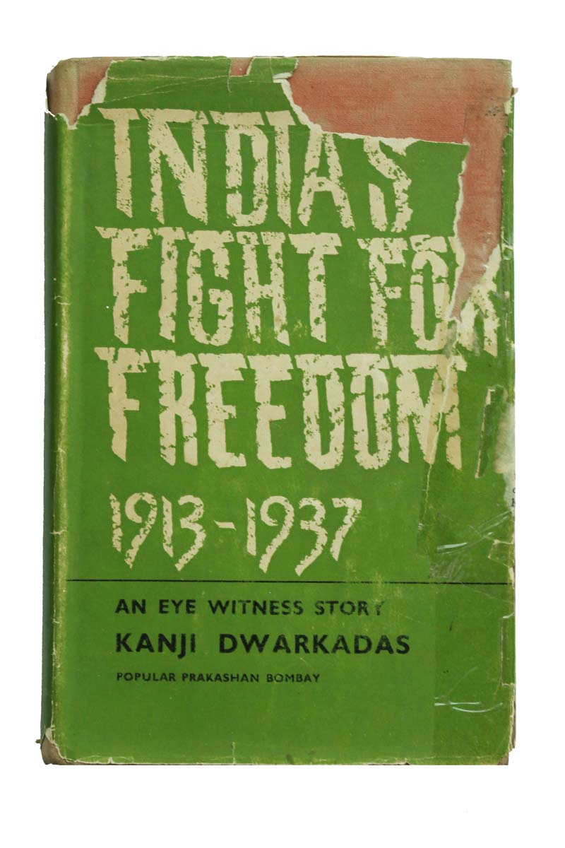 INDIA'S FIGHT FOR FREEDOM 1913-1937: An EYEWTINESS STORY